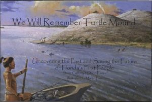 We Will Remember Turtle Mound: Uncovering the Past and Saving the Future of Florida's First PeopleSuzie Caffery and Diahne Escue