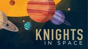 Knights in Space Feature